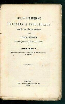CARINA DINO DELLA ISTRUZIONE PRIMARIA INDUSTRIALE PUBBLICA ECONOMIA PAGGI 1868