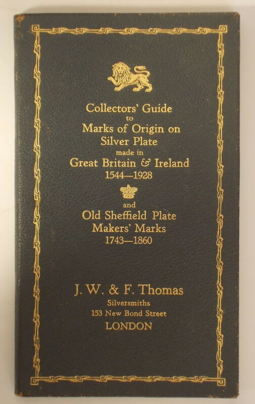 GUIDE TO MAKERS MARKS OF ORIGIN ON SILVER PLATE 1544-1928 & SHEFFIELD 1743-1860