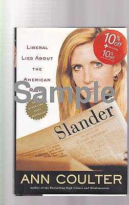 Slander  Liberal Lies About The American Right By Ann H  Coulter  2002