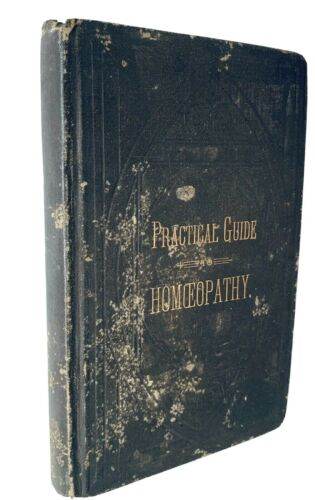 Practical Guide To Homeopathy (1884) Homeopathic Remedies Family Medicine