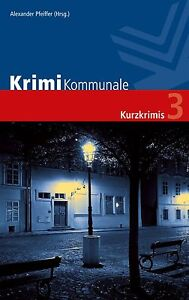 Krimi Kommunale 3 von Erwin Kohl, Thomas Kastura, Eva Lirot, #3009