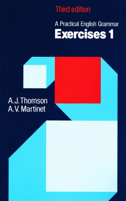 Oxford A PRACTICAL ENGLISH GRAMMAR EXERCISES 1 Third Ed   Thomson Martinet @NEW@