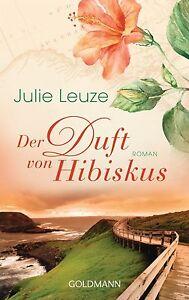 Der Duft von Hibiskus von Julie Leuze (2013, Klappenbroschur)