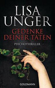 LISA UNGER - GEDENKE DEINER TATEN Taschenbuch Krimi Psychothriller NEUWERTIG