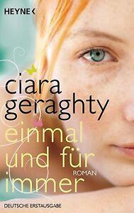 Einmal und für immer von Ciara Geraghty (2014, Taschenbuch), UNGELESEN