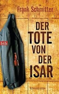 Der Tote von der Isar von Frank Schmitter (2013, Taschenbuch)