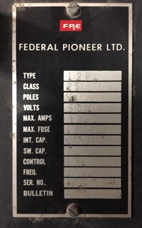 Federal Pioneer 12PL 1200 Amp MO BOLT IN SWITCH 120 Volt Shunt 600 Volt Ship 24/
