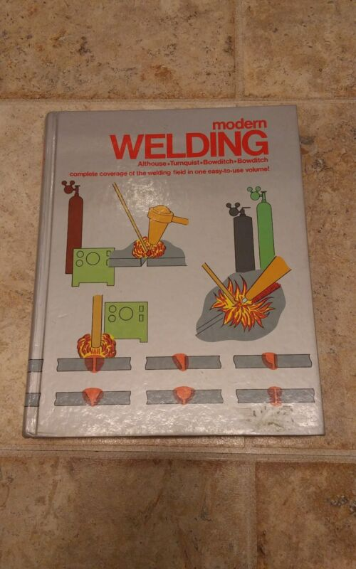 Modern Welding by Goodheart Willcox  1988, Hardcover, 736 Pages, 6th Edition