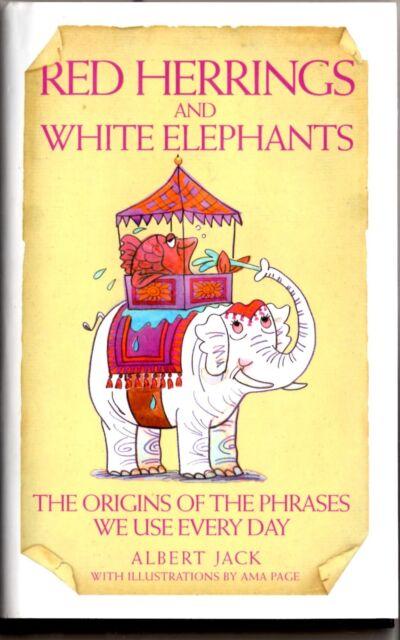 RED HERRINGS & WHITE ELEPHANTS * ALBERT JACK