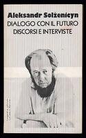 Aleksandr Solzenicyn Dialogo Con Il Futuro Discorsi E Interviste - 1977 - inter - ebay.it