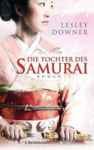 Die Tochter des Samurai: Roman von Downer, Lesley