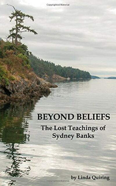 Beyond Beliefs: The Lost Teachings of Sydney Banks NEW BOOK