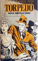 Torpedo Nove Novelle Nere Acme Enrique Sanchez Abuli Jordi Bernet -  - ebay.it