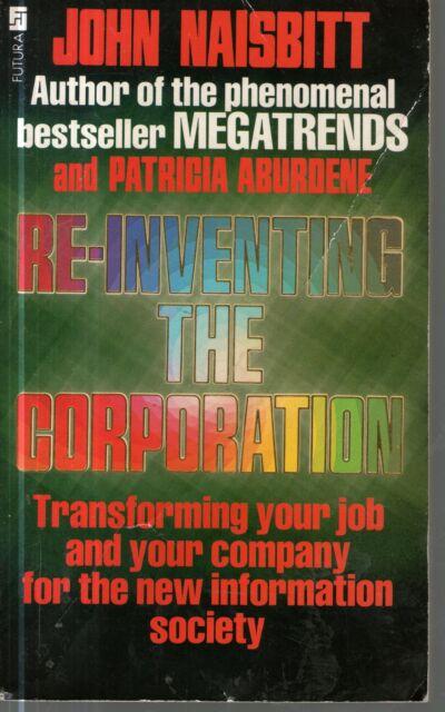 JOHN NAISBITT - Re-inventing the corporation - p/b