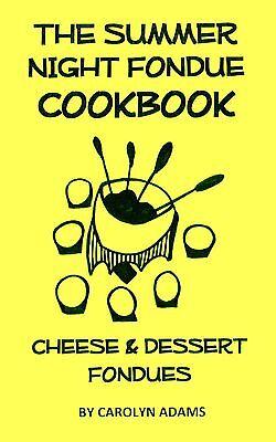 Il Estate Notte Fonduta Cookbook Ricetta Libro Raro Cheese Fondues & Much di Più