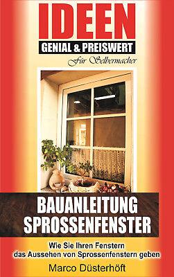 Download Ebook / BAUANLEITUNG SPROSSENFENSTER, Ideen für Selbermacher