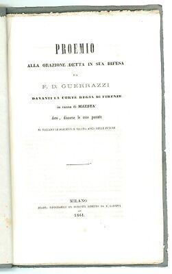 GUERRAZZI F. D. PROEMIO ALLA ORAZIONE IN SUA DIFESA CORTE FIRENZE BONIOTTI 1861