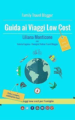 Idea regalo. Guida ai Viaggi Low Cost. Viaggiare risparmiando è possibile.