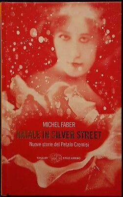 Michel Faber, Natale in Silver Street, Ed. Einaudi, 2005
