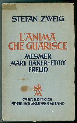 ZWEIG STEFAN L'ANIMA CHE GUARISCE MESMER MARY BAKER EDDY FREUD SPERLING & KUPFER