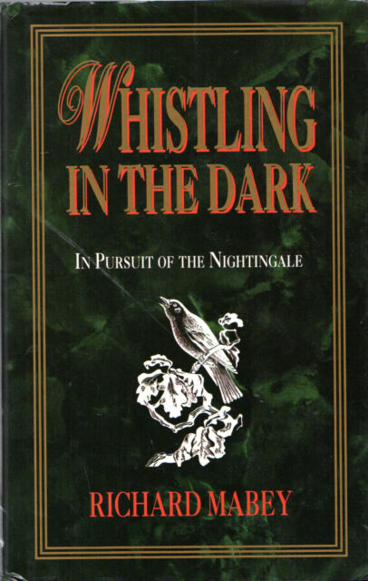 """RICHARD MABEY - """"WHISTLING IN THE DARK - IN PURSUIT OF THE NIGHTINGALE"""" (1993)"""