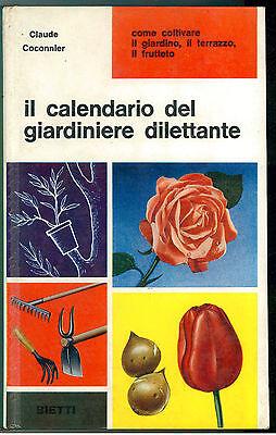 COCONNIER CLAUDE IL CALENDARIO DEL GIARDINIERE DILETTANTE BIETTI 1966 I° EDIZ.