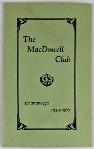 1959-60 The MacDowell Club Chattanooga TN By Laws Schedule Booklet Edward A