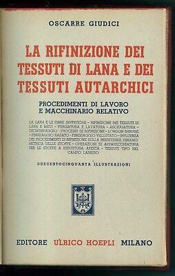 GIUDICI OSCARRE LA RIFINIZIONE DEI TESSUTI DI LANA E AUTARCHICI HOEPLI 1944