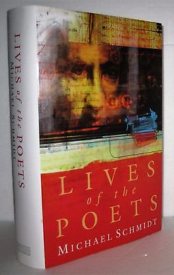 The Lives of the Poets by Michael Schmidt HDC Biographies, Arts & Literature