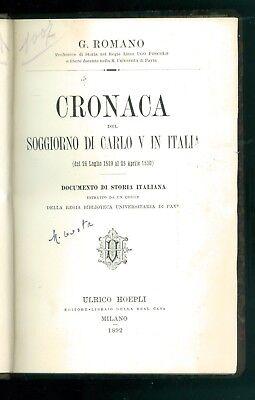 ROMANO GIACINTO CRONACA DEL SOGGIORNO DI CARLO V IN ITALIA 1529-1530 HOEPLI 1892