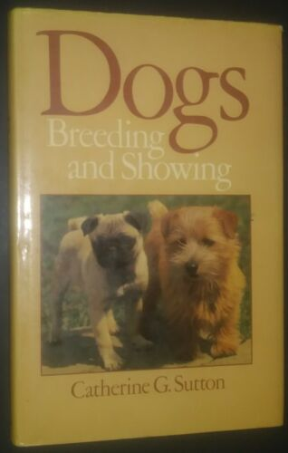 Dogs Breeding and Showing by Catherine G. Sutton