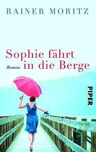 Sophie fährt in die Berge von Rainer Moritz (2014, Taschenbuch)