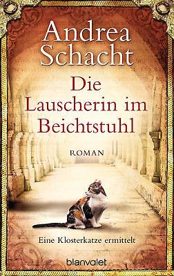 Die Lauscherin im Beichtstuhl Andrea Schacht Andrea Schachts Katzenromane|Blanva