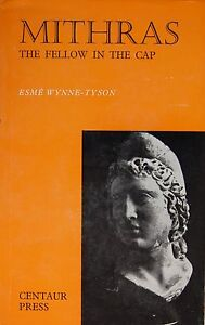 Mithras. The Fellow in the Cap. Esme Wynne-Tyson - <span itemprop=availableAtOrFrom>Gdynia, Polska</span> - Mithras. The Fellow in the Cap. Esme Wynne-Tyson - Gdynia, Polska