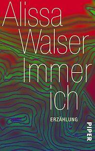 Immer ich von Alissa Walser (2012, Taschenbuch) UNGELESEN