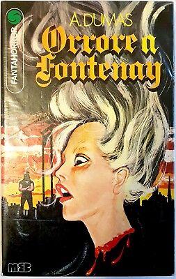 Alexandre Dumas, Orrore a Fontenay, Ed. MEB, 1977