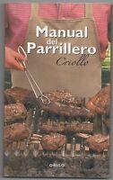 Manual Del Parrillero Criollo · Por El Reconocido Maestro Asador Roberto Marín -  - ebay.es