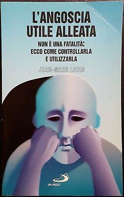 Jean-Marc Louis, L'angoscia utile alleata. Non è una..., Ed. San Paolo, 1995