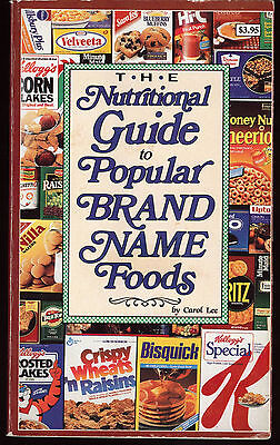 The Nutritional Guide to Popular Brand Name Foods, by Carol Lee