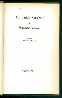 BASSOLI VINCENZO LA BANDA CASAROLI DI FLORESTANO VANCINI CAPPELLI 1962 CINEMA