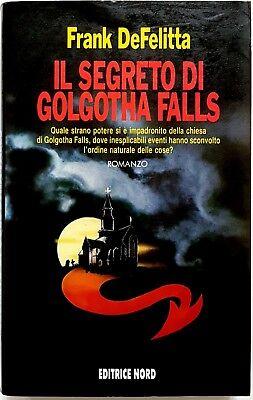 Frank DeFelitta, Il segreto di Golgotha Falls, Ed. Nord, 1991