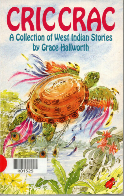 Cric Crac : A Collection of West Indian Stories by Grace Hallworth (Paperback)