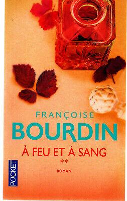 """À FEU ET À SANG  (suite de """"D'eau et de feu"""")  -  Françoise Bourdin  -  2014"""