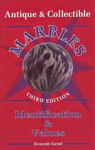 Machine-Made & Contemporary Marbles - Types Makers Values / Illustrated Book