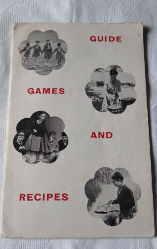 GIRL GUIDES.  GUIDE GAMES AND RECIPES.  1972