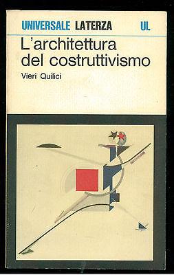 QUILICI V. L'ARCHITETTURA DEL COSTRUTTIVISMO LATERZA 1978 UNIVERSALE LATERZA 440