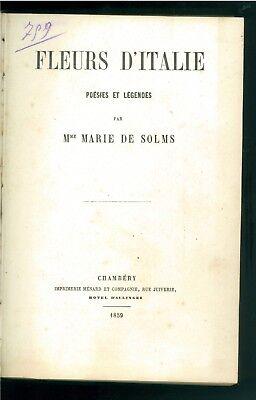 DE SOLMS MARIE FLEURS D'ITALIE POESIES ET LEGENDES MENARD 1859 PRIMA EDIZIONE