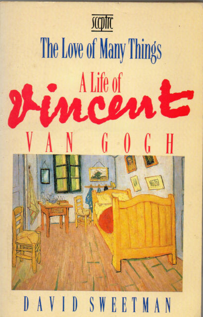 The Love of Many Things: Life of Vincent Van Gogh by David Sweetman (paperback)