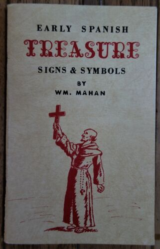 Scarce 1963 Early Spanish TREASURE Signs & Symbols by Wm. Mahan, author signed.