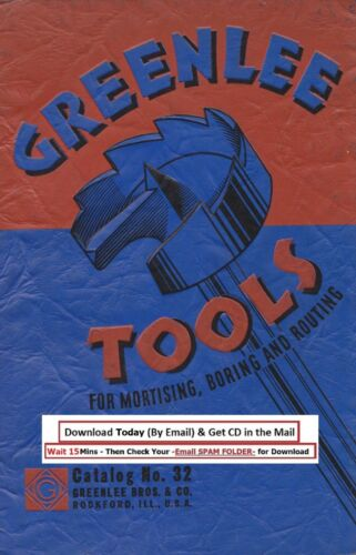 Greenlee Tools for Mortising, Boring, and Routing Catalog No. 32